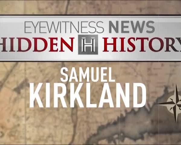 Hidden History: Samuel Kirkland, Part 1