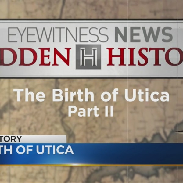 Hidden History - Birth of Utica Pt 2